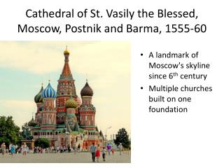Cathedral of St.  Vasily  the Blessed, Moscow,  Postnik  and  Barma , 1555-60