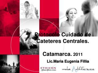 Protocolo Cuidado de Cateteres Centrales. Catamarca.  2011