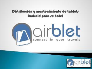 Distribución y mantenimiento de  tablets Android  para su hotel