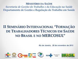 """II Seminário Internacional """"Formação de Trabalhadores Técnicos em Saúde no Brasil e no MERCOSUL """""""