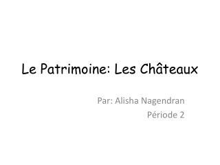 Le Patrimoine: Les Ch � teaux