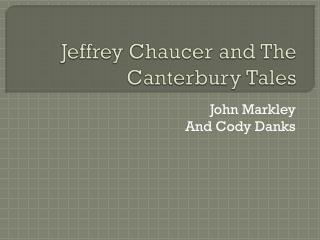 Jeffrey Chaucer and The Canterbury Tales