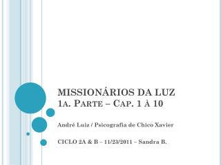MISSION�RIOS DA LUZ 1a. Parte � Cap.  1 � 10