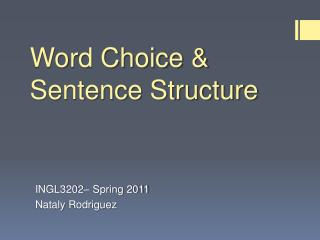 Word Choice &  Sentence Structure
