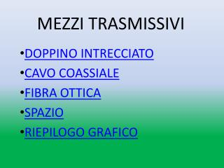 MEZZI TRASMISSIVI