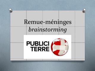 Remue-m�ninges  brainstorming