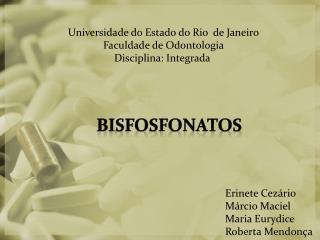 Universidade do Estado do Rio  de Janeiro Faculdade de Odontologia Disciplina: Integrada