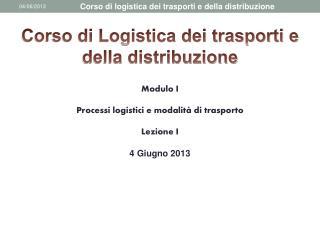 Corso di logistica dei trasporti e della distribuzione