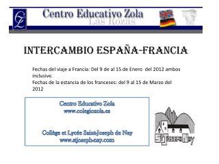 Centro Educativo Zola www.colegiozola.es Collège et Lycée Saint-Joseph de Nay www.stjoseph-nay.com