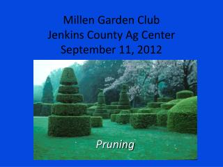 Millen Garden Club Jenkins County Ag Center September 11, 2012