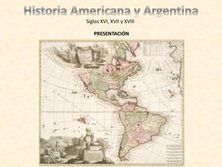 Historia Americana y Argentina