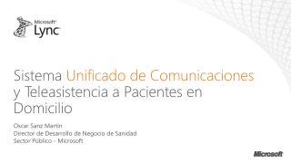 Sistema Unificado  de Comunicaciones  y  T eleasistencia  a  Pacientes  en  Domicilio