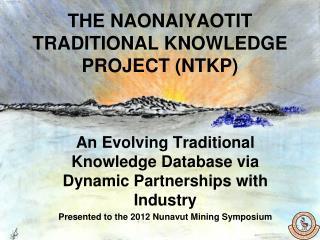 THE NAONAIYAOTIT  TRADITIONAL KNOWLEDGE  PROJECT (NTKP)