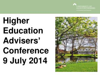 Higher Education Advisers' Conference9  July 2014