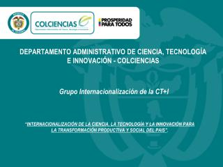 DEPARTAMENTO ADMINISTRATIVO DE CIENCIA, TECNOLOGÍA E INNOVACIÓN - COLCIENCIAS