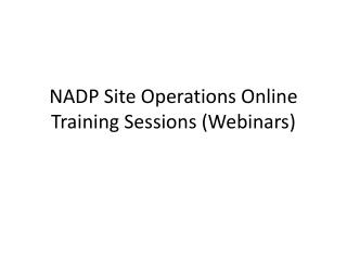 NADP Site Operations Online Training Sessions (Webinars)