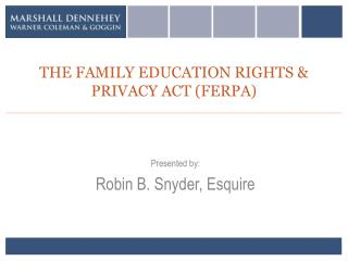 THE FAMILY EDUCATION RIGHTS & PRIVACY ACT (FERPA)
