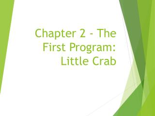Chapter 2 - The First Program: Little Crab