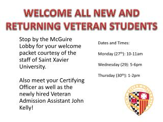 WELCOME ALL NEW AND RETURNING VETERAN STUDENTS