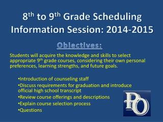 8 th  to 9 th  Grade  Scheduling Information  Session: 2014-2015