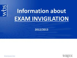 Information  about EXAM INVIGILATION 2012/2013