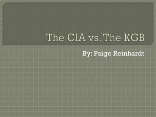 The CIA vs. The KGB