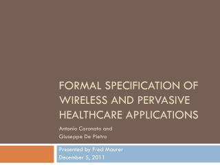 Formal Specification of Wireless and Pervasive Healthcare Applications
