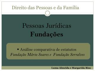 Pessoas Jurídicas Fundações  Análise comparativa de estatutos