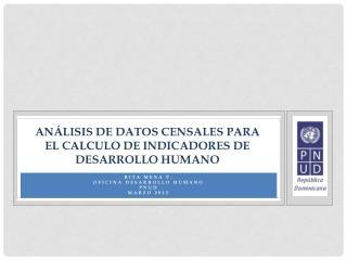 Análisis  de  datos censales para el  calculo  de  indicadores  de  DEsarrollo Humano