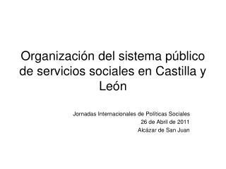 Organización del sistema público de servicios sociales en Castilla y León