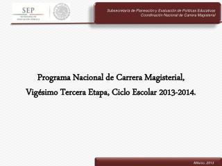 Programa Nacional de  Carrera  Magisterial,  Vigésimo  Tercera Etapa, Ciclo Escolar 2013-2014.