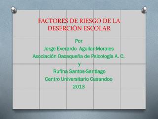 FACTORES DE RIESGO DE  LA DESERCIÓN ESCOLAR