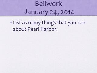 Bellwork  January 24, 2014