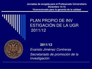 PLAN PROPIO DE INV ESTIGACIÓN DE LA UGR  2011/12