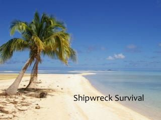 Shipwreck Survival