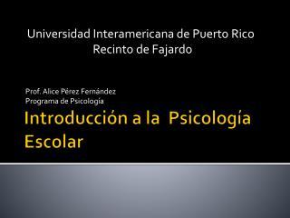Introducción a la  Psicología Escolar