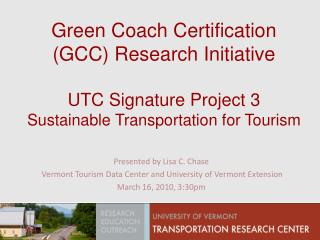 Presented by Lisa C. Chase  Vermont Tourism Data Center and University of Vermont Extension