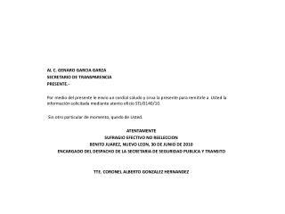 AL C. GENARO GARCIA GARZA           SECRETARIO DE TRANSPARENCIA           PRESENTE.-