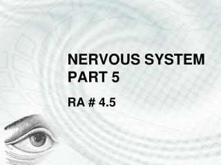 NERVOUS SYSTEM PART 5