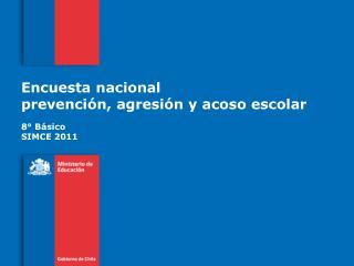 Encuesta nacional prevenci�n, agresi�n y acoso escolar
