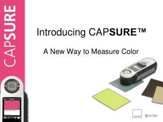Introducing CAP SURE™