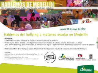 HABLEMOS DE MEDELLÍN Programa para la formación de opinión Pública. No.182. Mayo 31 de 2012