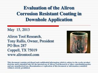 Evaluation of  the Aliron  Corrosion Resistant Coating in Downhole Application