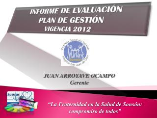 INFORME DE EVALUACIÓN  PLAN DE GESTIÓN  VIGENCIA 2012
