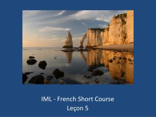 IML - French Short Course Leçon  5