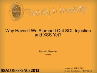 Why Haven't We Stamped Out SQL Injection and XSS Yet?