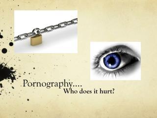 Pornography….