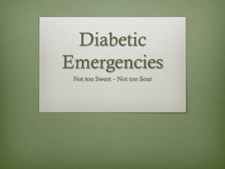 Diabetic Emergencies