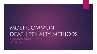 MOST COMMON  DEATH PENALTY METHODS
