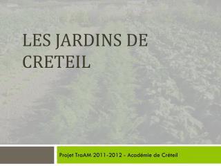 Les jardins de  Creteil